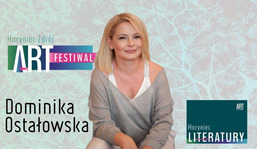 Dominika Ostałowska zaproszenie na Horyniec-Zdrój Art Festiwal